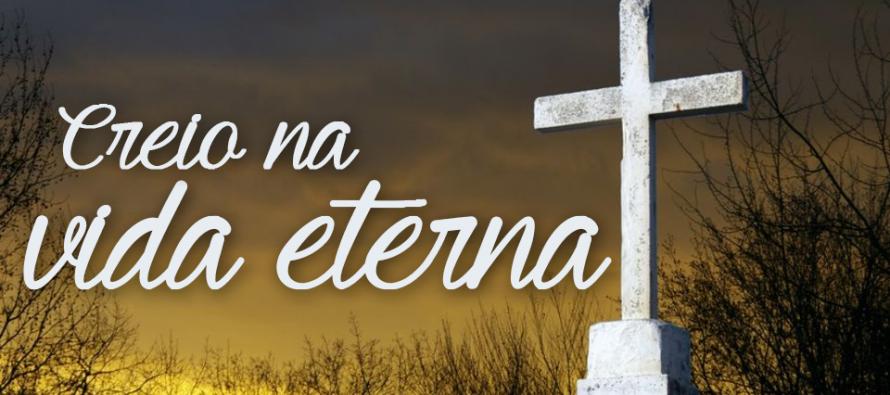 Resultado de imagem para creio na vida eterna