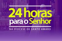 24 horas de oração para o Senhor