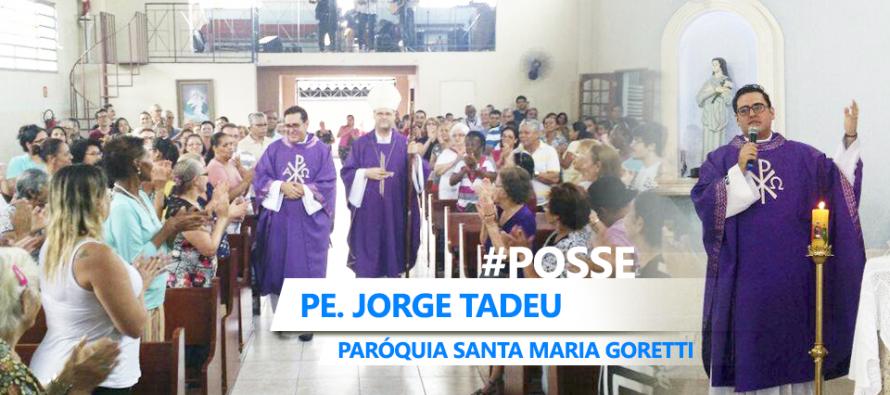 Acolhida marca posse do Padre Jorge Tadeu na Paróquia Santa Maria Goretti
