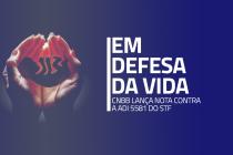 Em defesa da Vida: CNBB lança nota contra a ADI 5581, que pede descriminalização do aborto em infectadas por Zika vírus