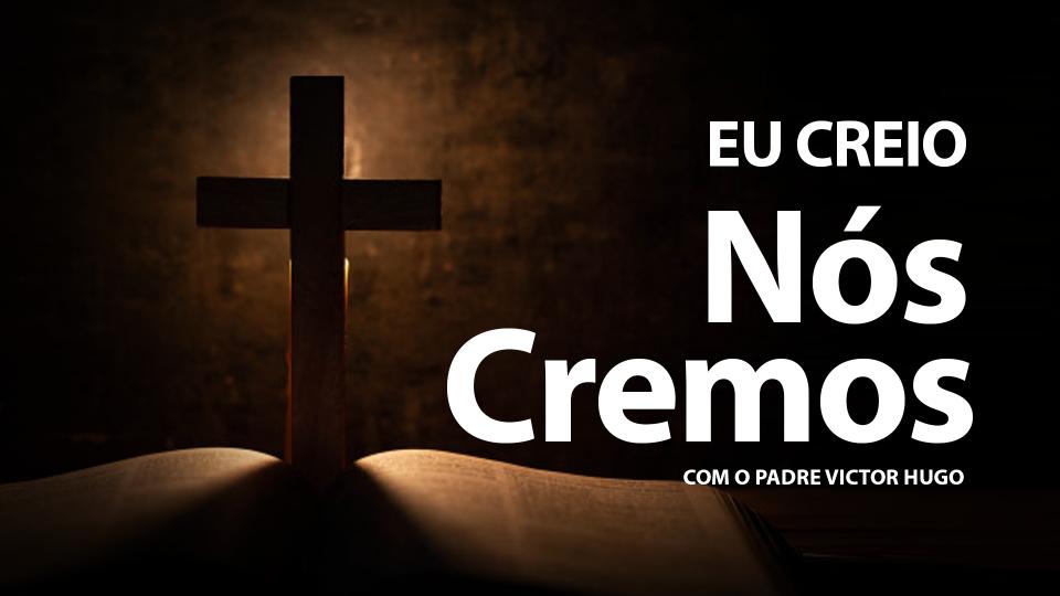 EU_CREIO_NOS_CREMOS
